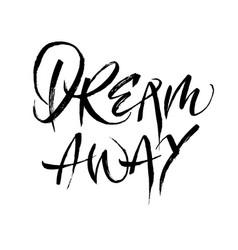 dream away calligraphy vector image vector image