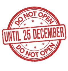 Do not open until 25 december grunge rubber stamp vector