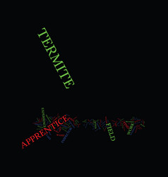 termite apprentice text background word cloud vector image vector image