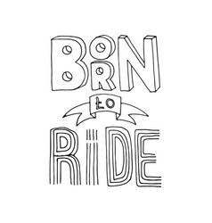 Born to ride lettering vector