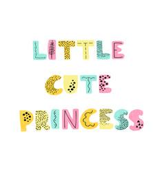 little cute princess - fun hand drawn nursery vector image
