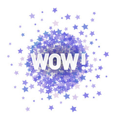Wow lettering on blue transparent starry vector