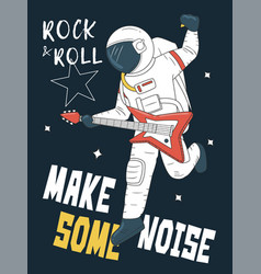 astronaut playing guitar in space rock and roll vector image