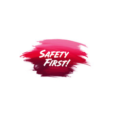 hand-written lettering brush phrase safety first vector image