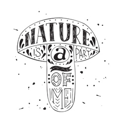Nature is a part of me vector image