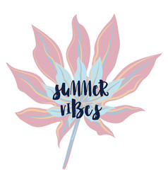 Summer vibes fashion print with tropical leaf vector