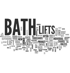 Bath lifts and you text word cloud concept vector