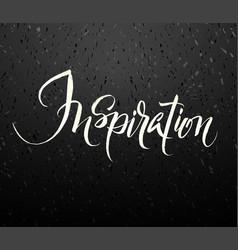 inspiration brush hand lettering vector image