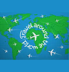 travel around world concept with airplanes vector image