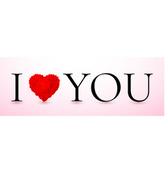 i love you red valentines heart valentines vector image