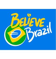 Brazil Believe message vector image