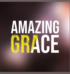 Amazing grace life quote with modern background vector