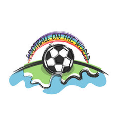 Football on the world and rainbow vector