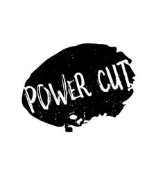 Power cut rubber stamp vector