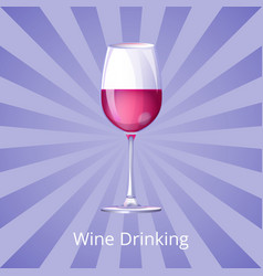 wine drinking poster with glass of wine half-full vector image