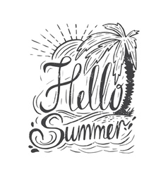 Hand drawn vintage quote about summerHello summer vector image vector image