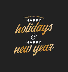 Happy holidays and happy new year sign vector