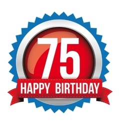 Seventy five years happy birthday badge ribbon vector