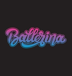 ballerina handwritten lettering template for card vector image