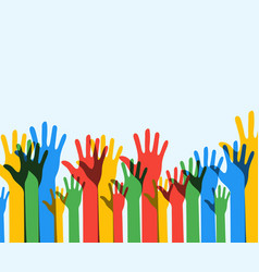 colorful up hands background democracy volunteer vector image