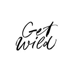 get wild ink brush lettering vector image
