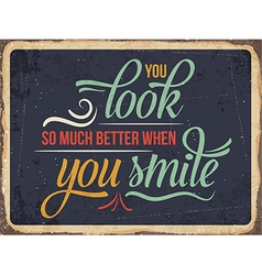 Retro metal sign you look better when you smile vector