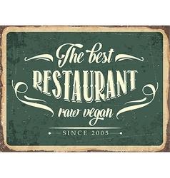 Retro metal sign The best restaurant raw vegan vector image