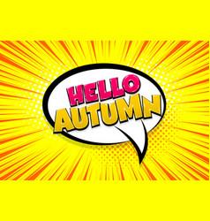 automn comic text speech bubble pop art vector image