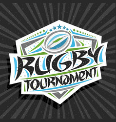 Logo for rugby tournament vector