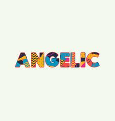 angelic concept word art vector image