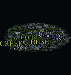 Fish creek house text background word cloud vector