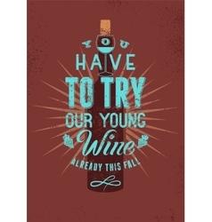 Typographic retro style grunge wine poster design vector image