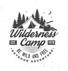 wilderness camp be wild and free vector image