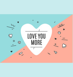 heart icon with text love you more vector image