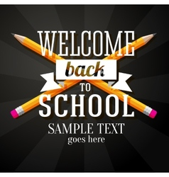 Welcome back to school greeting with two crossed vector image