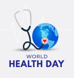 world health day poster globe and stethoscope vector image