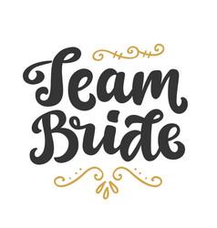 Team bride lettering print vector