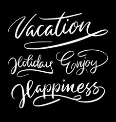 vacation holidays hand written typography vector image