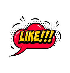 Like comic style phrase with speech bubble vector