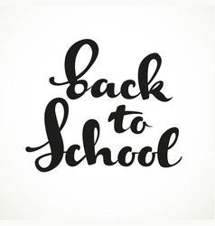 Back to school calligraphic inscription on a white vector