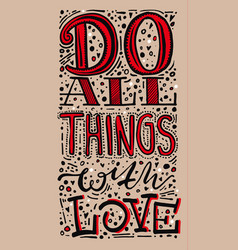 Quote do all things with love hand drawn vector