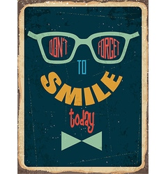 Retro metal sign Dontt forget to smile vector