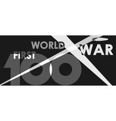 First World War centenary vector image vector image