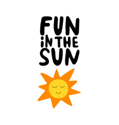 Fun in sun hand drawn lettering summer vector