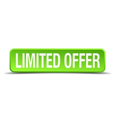 Limited offer green 3d realistic square isolated vector