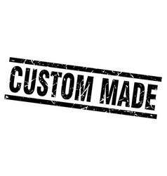 Square grunge black custom made stamp vector