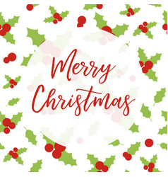 merry christmas greeting card with holly berries vector image
