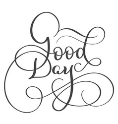 good day text on white background hand drawn vector image