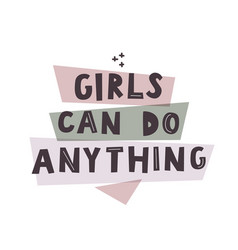 Girls can do anything graphic design colorful vector