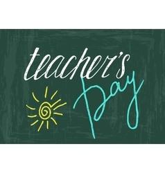 Teachers day handwriting grunge inscription vector image vector image